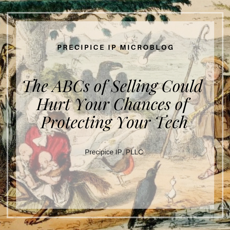 Precipice IP PLLC The ABCs of Selling Could Hurt Your Chances of Protecting Your Tech.png