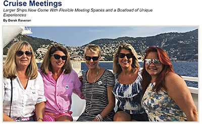 """February 2019, The Meetings Magazine: Cruise Meetings —Larger Ships Now Come With Flexible Meeting Spaces and a Boatload of Unique Experiences - """"Cruise lines are aware that groups require function space for private events,"""" says Wallack. """"Royal Caribbean Cruise Line has always been the biggest proponent of having dedicated conference space onboard. And, on the new Celebrity Edge ship, there is The Meeting Place …"""