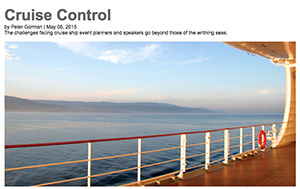 """2015 May, MPI Meeting Professionals International —Cruise Control – The Challenges Facing Cruise Ship Event Planners And Speakers Go Beyond Those Of The Writhing Seas - """"As anyone who has ever booked a professional speaker knows, working with hired guns is a challenging proposition. But those challenges can multiply when your event is held on a cruise ship. Shari Wallack, president of Buy the Sea, a resort brokerage company, books a lot of speakers and entertainers for cruise ships."""""""