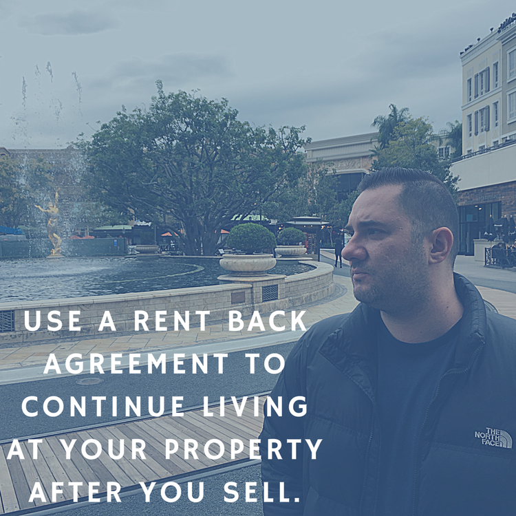 Use A Rent Back Agreement To Continue Living At Your Property After