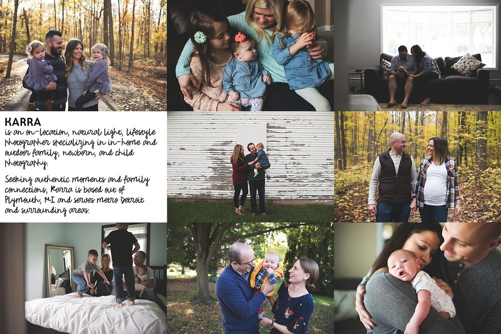 Karra is an on-location, natural light, lifestyle photographer specializing in family and newborn photography. Seeking authentic moments and family connections, Karra is based out of Plymouth, MI and serves metro Detroit and surrounding areas.