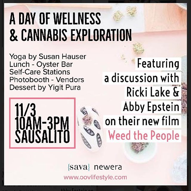 A Day of Wellness & Cannabis Exploration on Sat. 11/3  Check out the launch of Oov Lifestyle's cannabis focused magazine in Sausalito, featuring Ricki Lake and Abby Epstein!