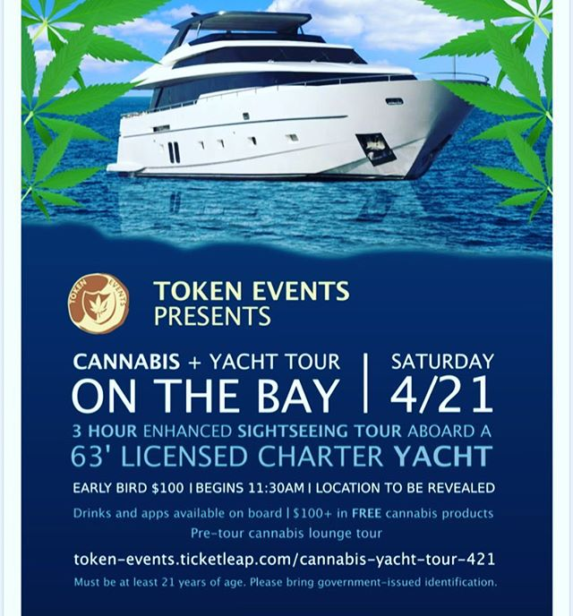 Join the next Cannabis+Yacht Tour on the Bay on 4/21 from 11:30am-4pm! $100 in cannabis goodies + a tour of the cannabis lounge + a cruise on the bay for only $100! Get your ticket here: Token-Events.ticketleap.com/cannabis-yacht-tour-421