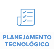 PLANEJAMENTO TECNOLÓGICO
