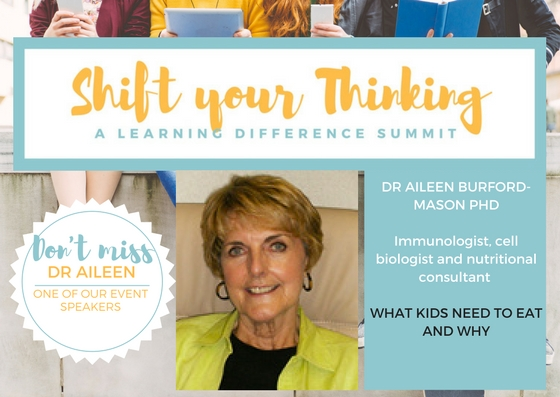 At Shift Your Thinking LD Summit find out what kids need to eat and why. Dr Aileen Burford-Mason is an Immunologist, cell biologist and nutritional consultant who is able to speak in layman terms and confusion around nutrition.Don't miss this insightful talk on Sat. May 13th. www.shiftyourthinkingld.com -