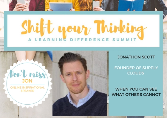 - Jon shares his learning journey as someone with dyslexia.  He is an online speaker from the United Kingdom and he will inspire others through his story and discoveries about his way of learning.Shift Your Thinking LD Summit Video Package is available after the Live Summit on Saturday October 21, 2017. Get your lIve ticket to the Summit and the Video Package when you order your tickets.  Or you can just access the Video Package from your home.