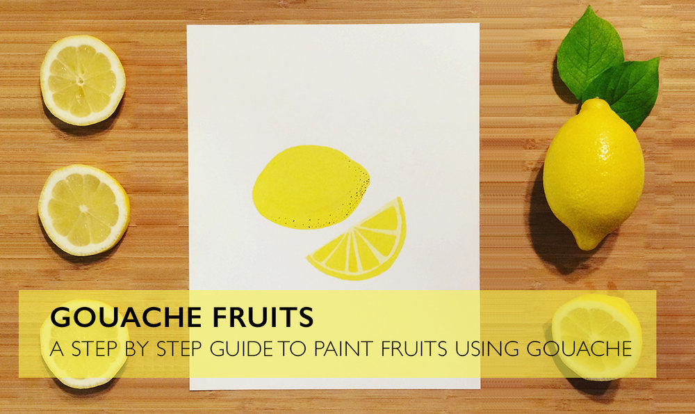 Gouache Fruits: A step-by-step guide on how to paint fruits using gouache