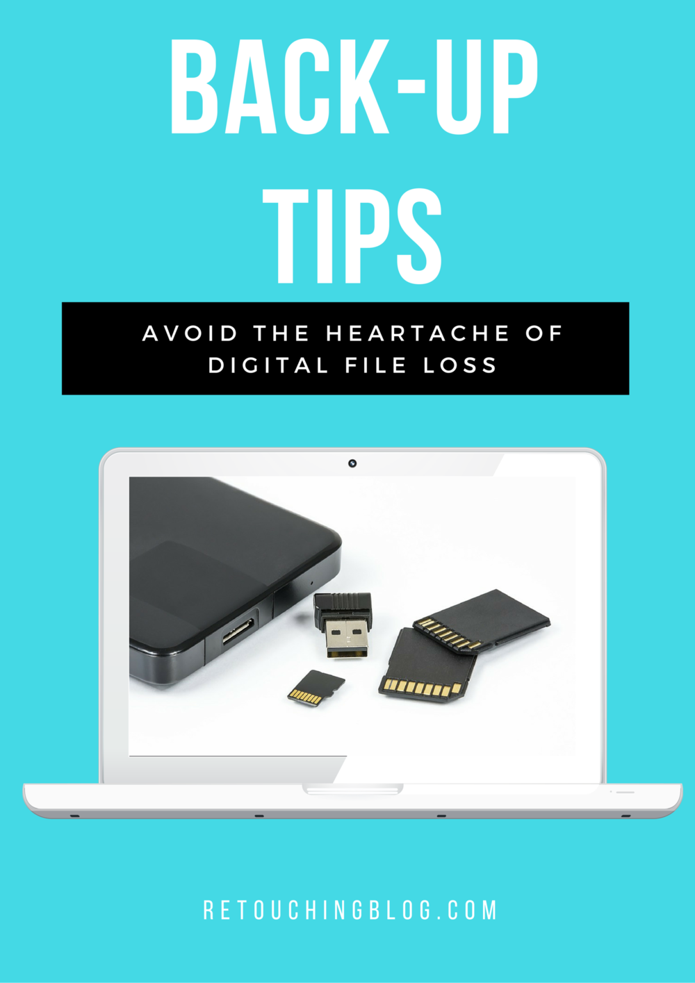Avoid The Heartache of Digital File Loss With These Back-Up Tips | Retouchingblog.com