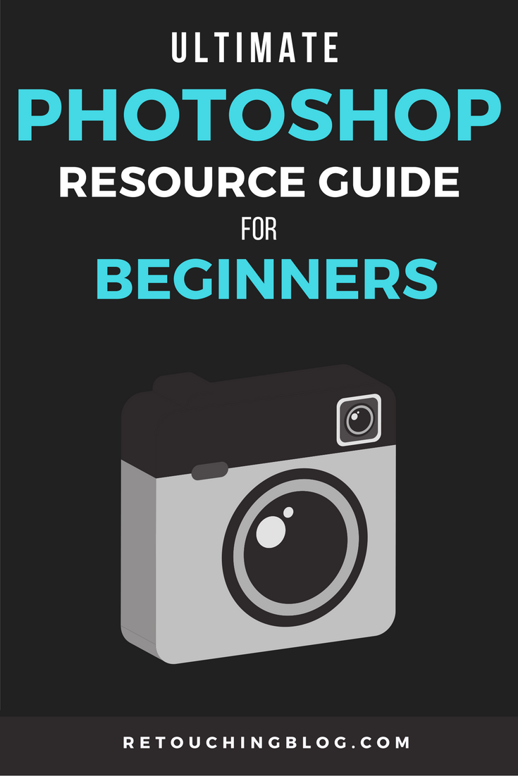 The Ultimate Resource Guide For Getting Started In Photoshop | RetouchingBlog