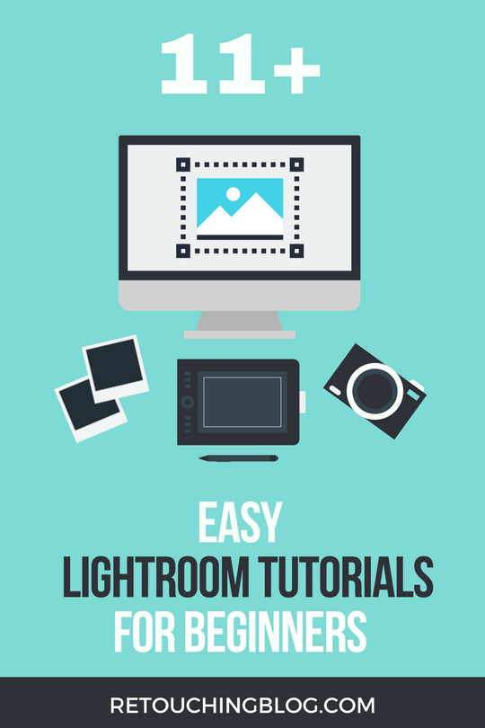 11+Excellent+Easy+Lightroom+Tutorials+for+Beginners.png