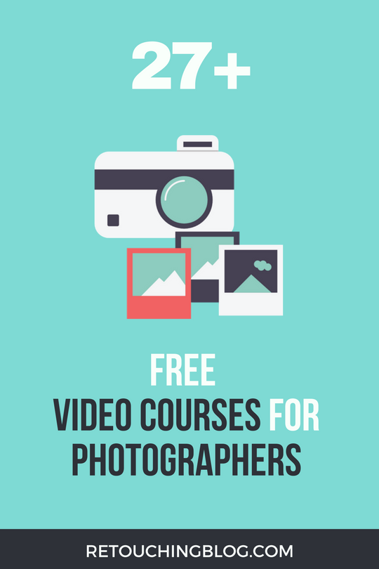 27+Free+Amazing+Video+Course+For+Photographers_Retouching+Blog.png