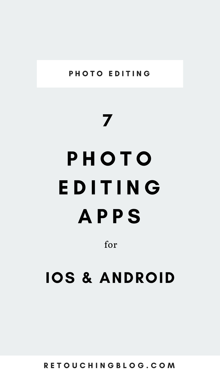 7 Free Photo Editing Apps for IOS and Android_ Retouching Blog.png