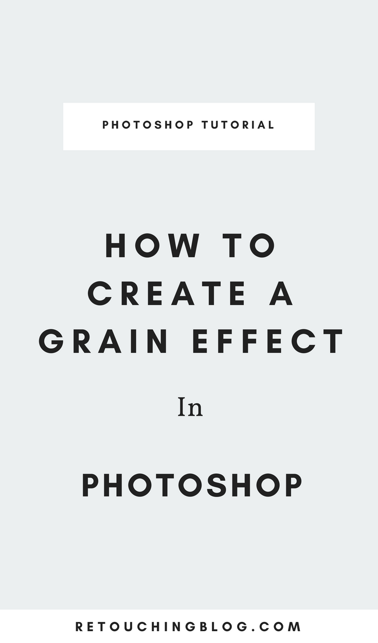 How To Create a Vintage Grain Effect in Photoshop | Retouching Blog + Photo Editing Tips + Design Tips