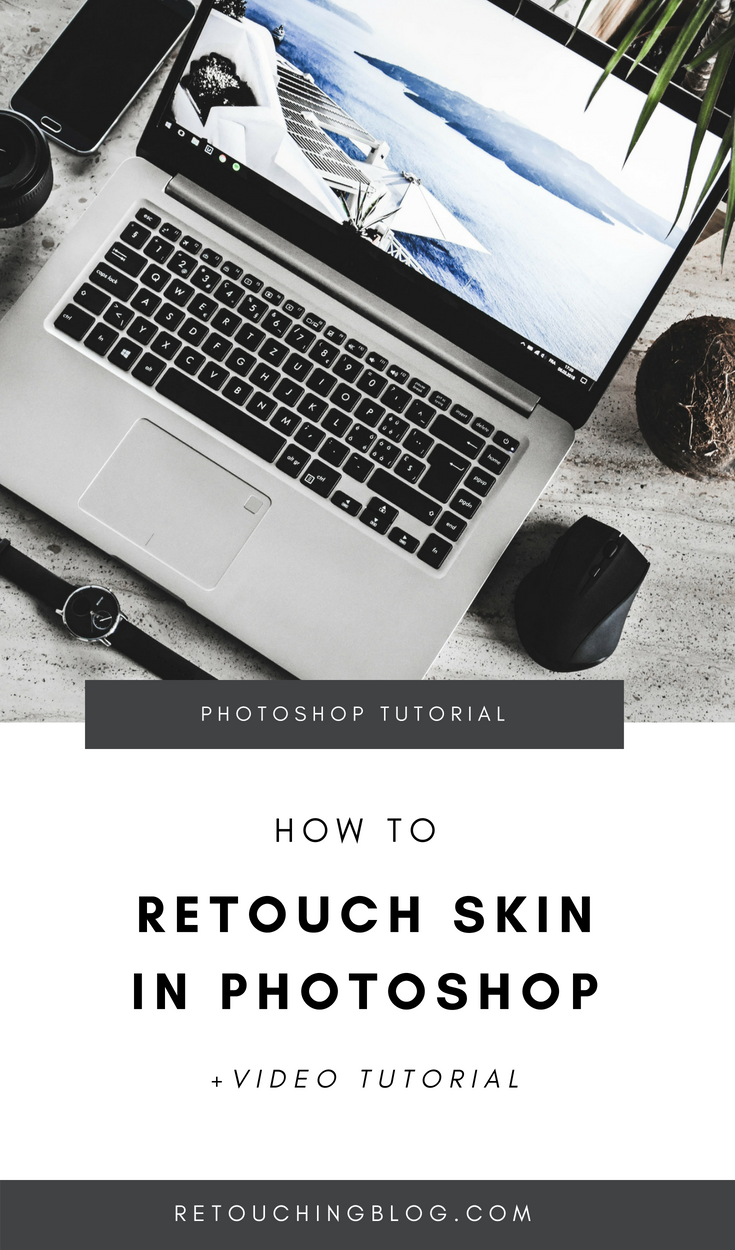 How To Retouch Skin In Photoshop |  Retouching Blog + Photo Editing + Photoshop Tutorial