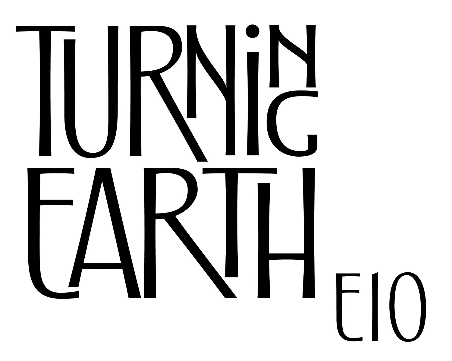 Turning Earth E10