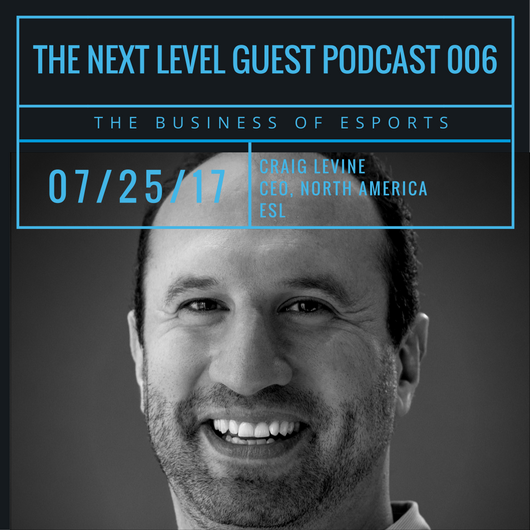 TNL eSports Guest Podcast 006: Craig Levine, ESL CEO North America (Graphic: The Next Level)