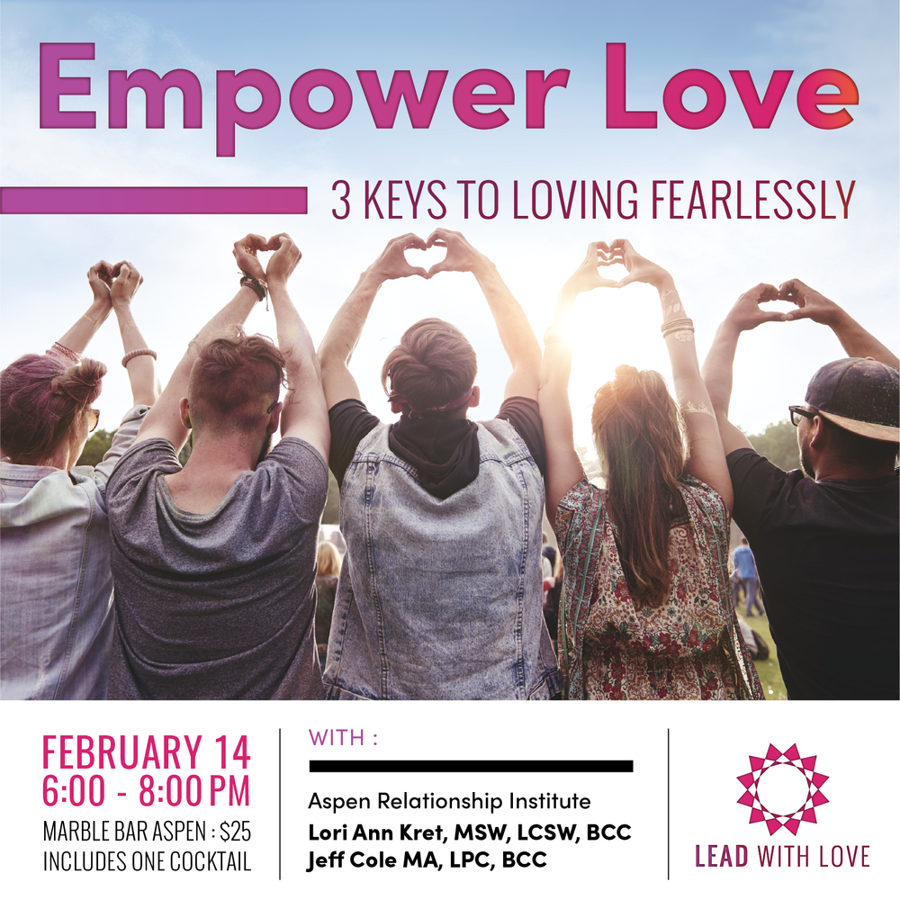 Thursday, February 14th @ 6p - Whether you're single or in a relationship, make 2019 your best relationship year yet! During our time together, you will learn the 3 keys to loving fearlessly. Bring your partner, your friends or come by yourself to this playful, engaging and inspiring workshop with Lori Kret and Jeff Cole of Aspen Relationship Institute.
