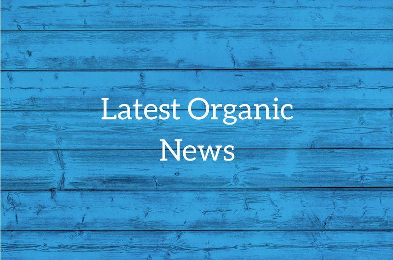 Keep up to date with the latest Organic News