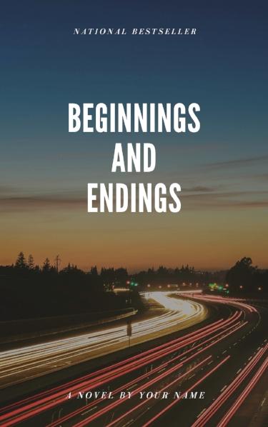 beginnings and endings.jpg