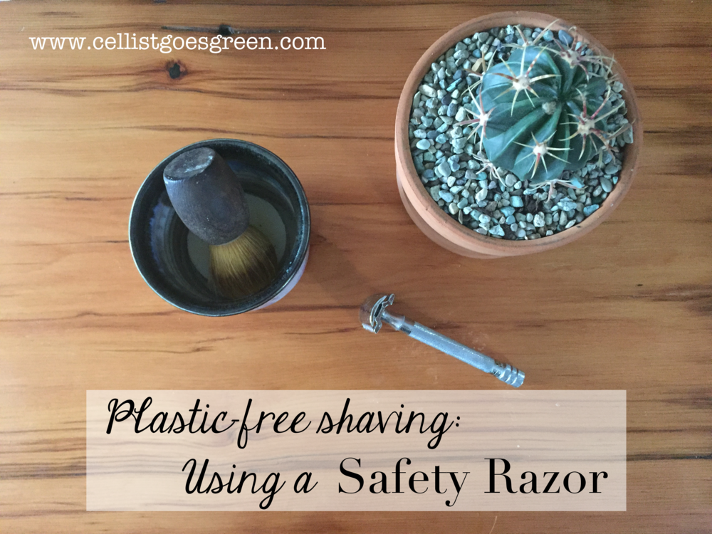 Plastic-free shaving: using a Saftey Razor | Cellist Goes Green