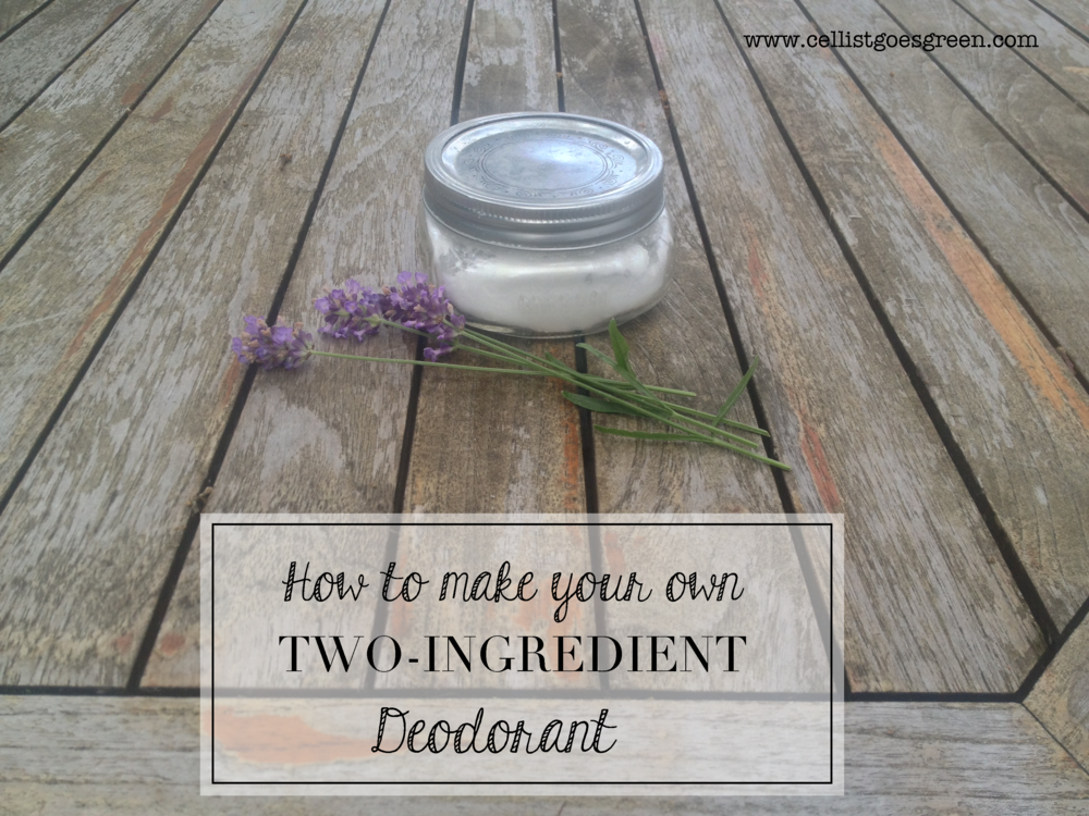 How to make your own plastic-free two-ingredient deodorant | Cellist Goes Green