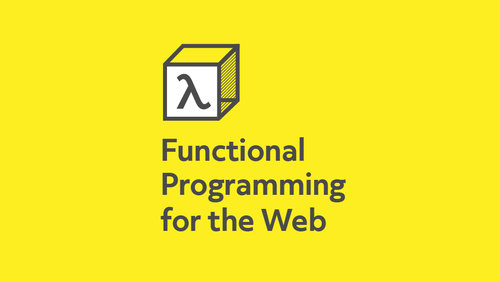Functional Programming for the Web – November 2016