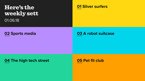 The Weekly Sett: Silver Surfers, Media Innovation, Robot Suitcases, Retail Tech and Pet Fit Club