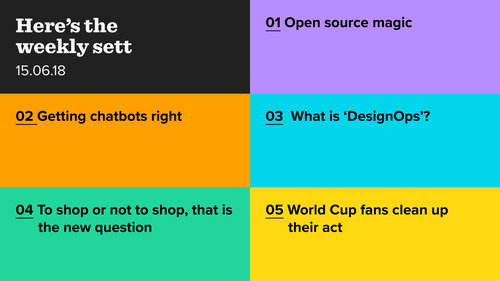 Open Source, chatbots, DesignOps and the World Cup (again)