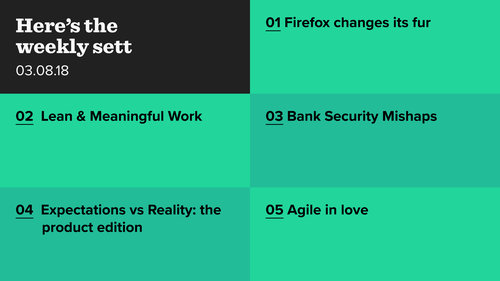 Firefox changes, meaningful work, and Agile in the real world