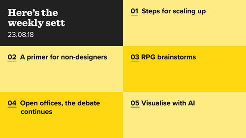 Scaling up, talking design and an AI visualiser