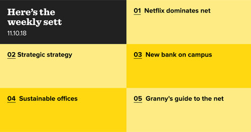 Netflix, new banks, and how your mother uses the internet