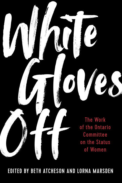White gloves off the work of the ontario committee on the status of women