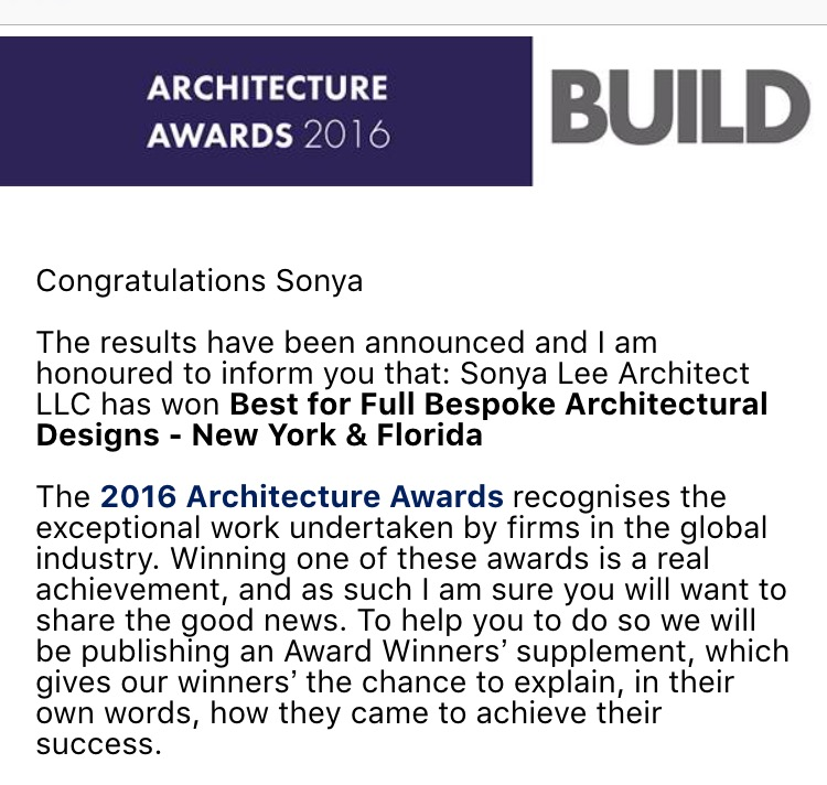 "BUILD news Sept 2016 ""Sonya Lee Architect LLC has won Best for Full Bespoke Architectural Designs - New York and Florida. The 2016 Architecture Awards (Build News magazine) recognises the exceptional work undertaken by firms in the global industry."""