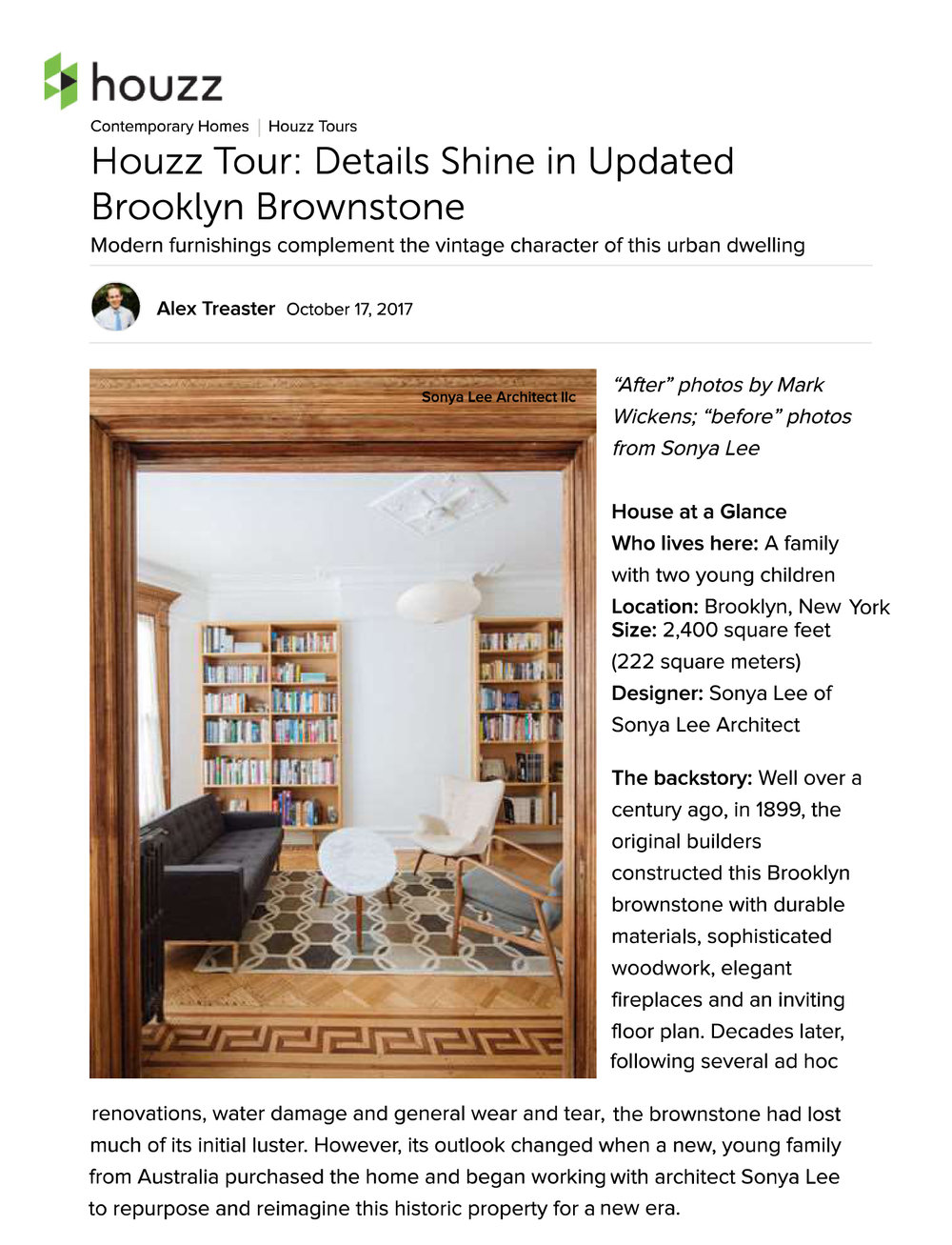 "Houzz Oct 2017 ""Details shine in updated Brooklyn Brownstone: After decades following several ad hoc renovations, water damage and general wear and tear, teh brownstone had lost much of its initial luster. However its outlook changed when a new young family from Australia purchased the home and began working with architect Sonya Lee to repurpose and reimagine this historic property for a new era."""