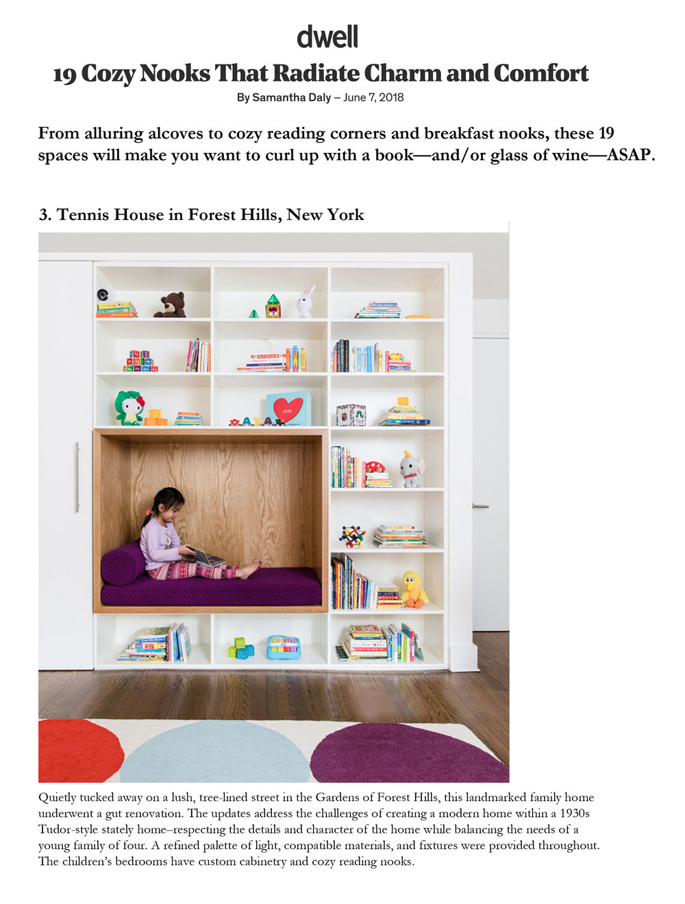 Dwell   June 2018  19 Cozy Nooks that radiate charm and comfort -    From alluring alcoves to cozy reading corners and breakfast nooks, these 19 spaces will make you want to curl up with a book - and/or glass of wine -- ASAP!