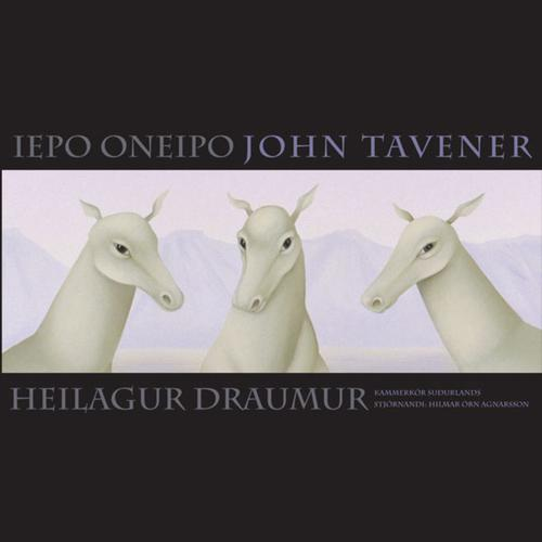 Iepo Oneipo - Sir John Tavener and the South Iceland Chamber Choir