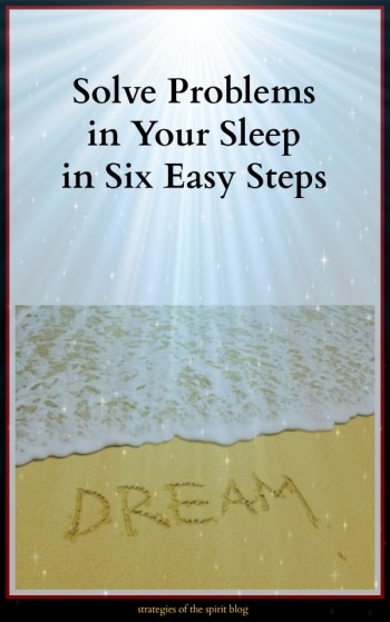 How Dream Incubation Can Solve Problems in Your Sleep — Strategies ...