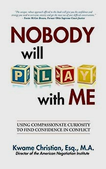 Kwame Christian, Esq., M.A. is an attorney, mediator, and author of the new book,  Nobody will Play with Me .