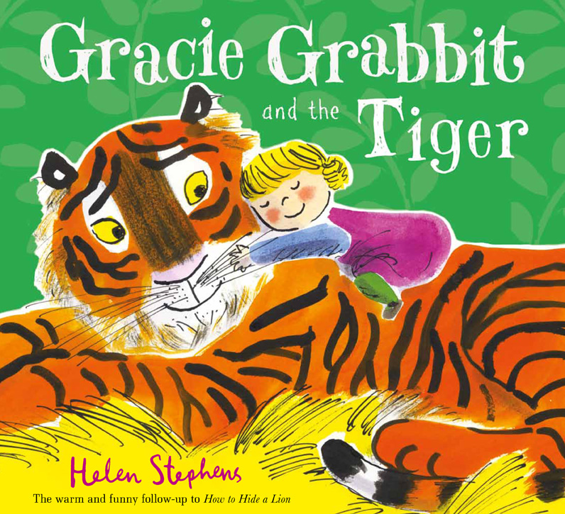 BUY Gracie Grabbit and the Tiger Shortlisted for the LOLLIES (the lol bit stands for laugh out Loud). Shortlisted for the Federation of Children's Book Groups Children's Book Award.
