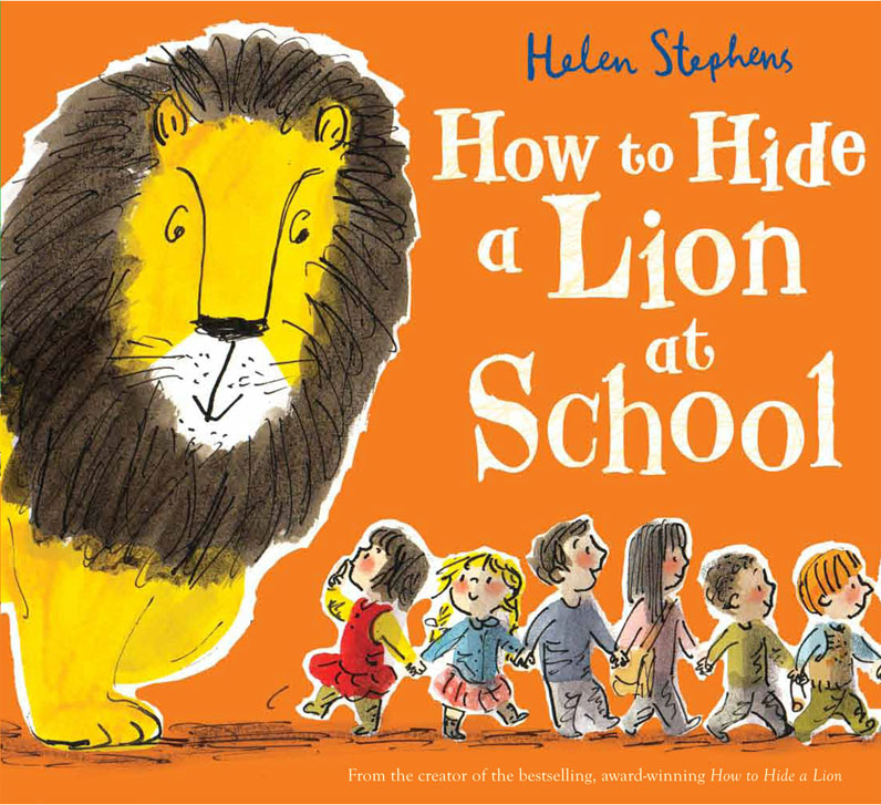 BUY How to Hide a Lion at School 'Some lions are content to stay at home when their owners go to school... not Iris's. He stows away on a school trip, then has to prove himself when the bus breaks down. A brilliant read for those about to start school.' Smallish Magazine