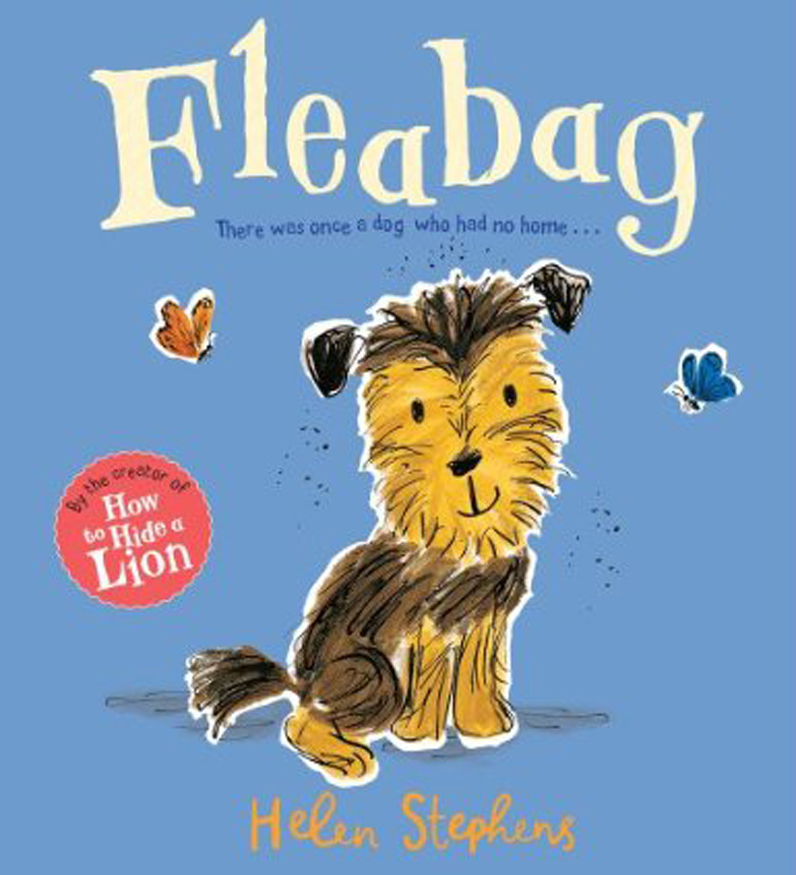 BUY Fleabag Julia Donaldson (of The Gruffalo fame, and former laureate) named this in her top 10 favourite picturebooks. When Fleabag was shortlisted for a Blue Peter Funny Book Award Helen achieved a lifetime ambition and appeared on Blue Peter, winning a much treasured Blue Peter Badge. Winner of the Dundee Picturebook Award, commended at the Sheffield Picture Book Awards, and winner of Silver at the Norfolk Libraries Children's Book Awards.