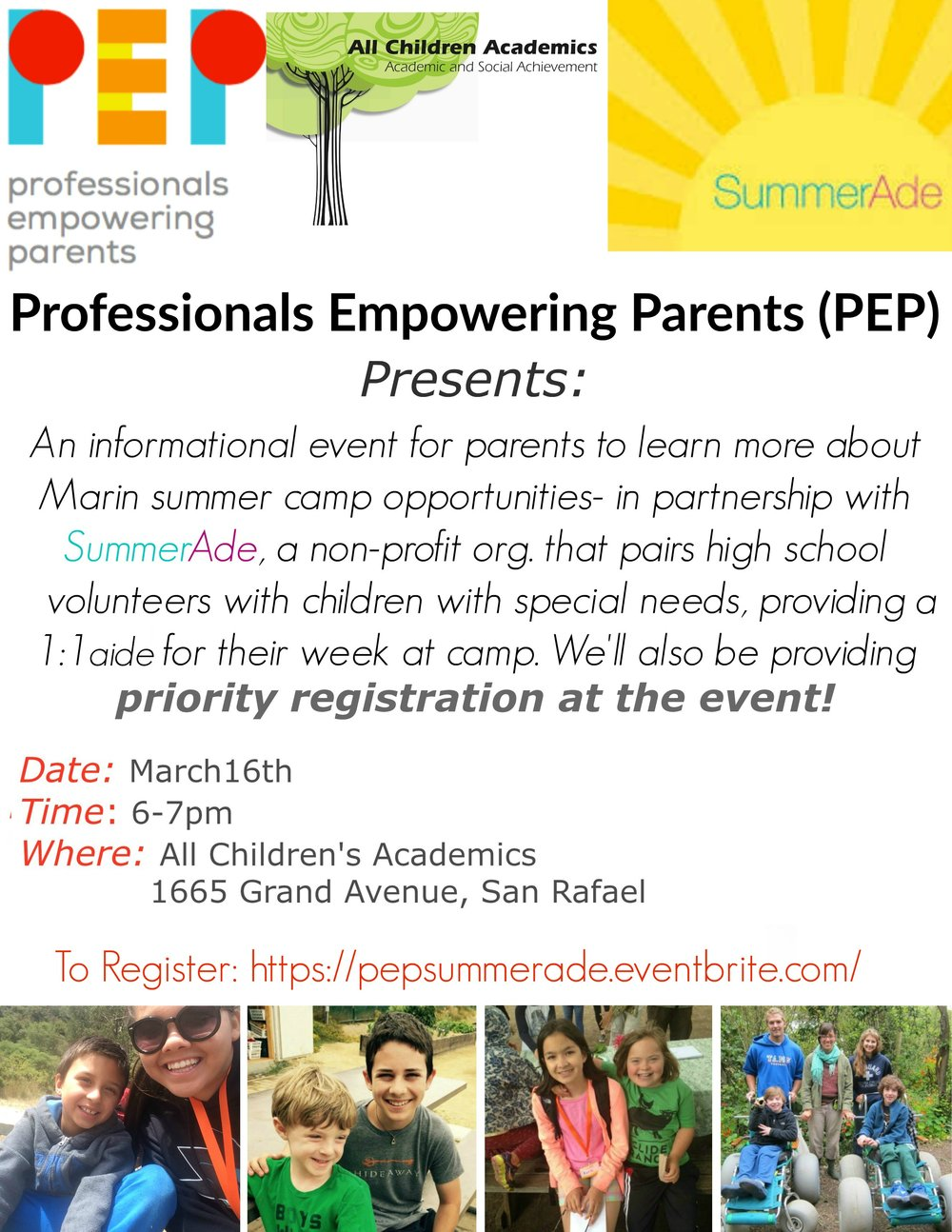 Professionals Empowering Parents (PEP) and All Children Academics bring you an informational event for parents to learn more about Marin summer camp opportunities- in partnership with SummerAde, a nonprofit organization that pairs trained high school volunteers with children with special needs, providing a 1:1 aide during their camp experience. Jordana Perman, Director of Community Outreach and Strategy of SummerAde, will be speaking about the program. We will also hear from a prior Summerade teen mentor about their experiences working 1:1 to support students at camp.     Priority registration will be available to all who attend!    Learn more about Summerade and the Marin summer camps they work with:  http://summerade.org/