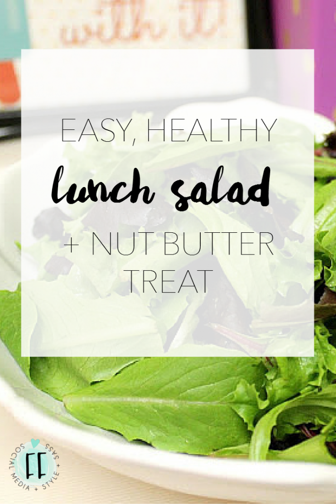 Fast, Healthy Lunch Salad Plus Nut Butter Treat