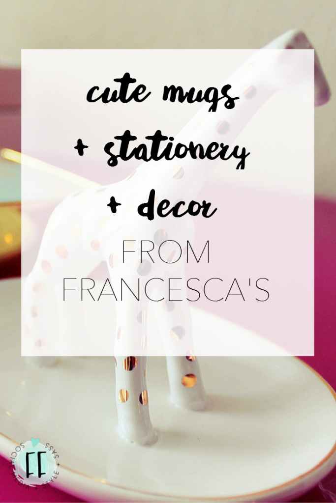 Cute Mugs, Stationery and Decor from Francesca's