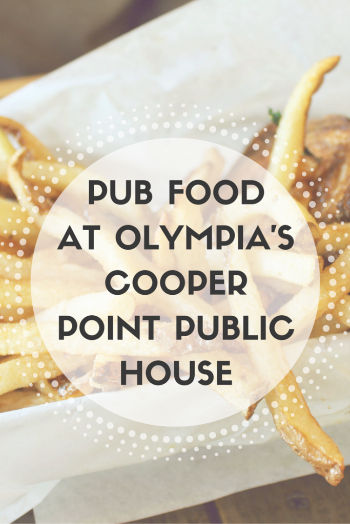 Pub Food at Olympia, Washington's Cooper Point Public House