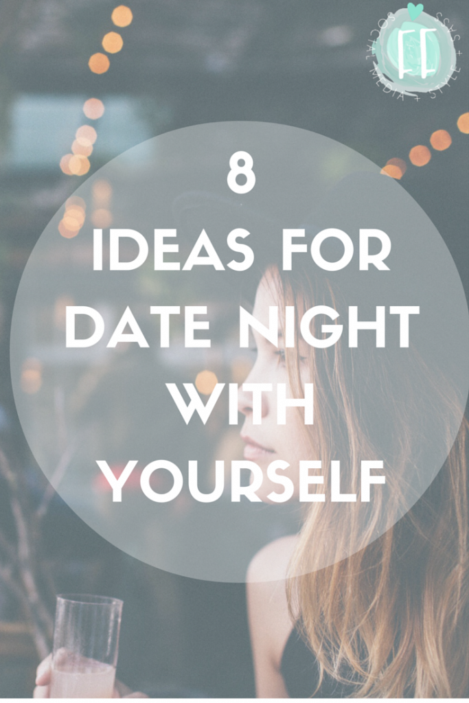 Eight Ideas for Date Night with Yourself
