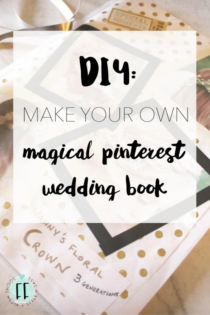 DIY Make Your Own Magical Pinterest Wedding Book