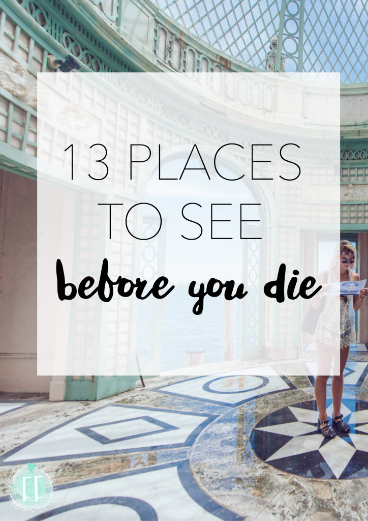 13 Places to See Before You Die