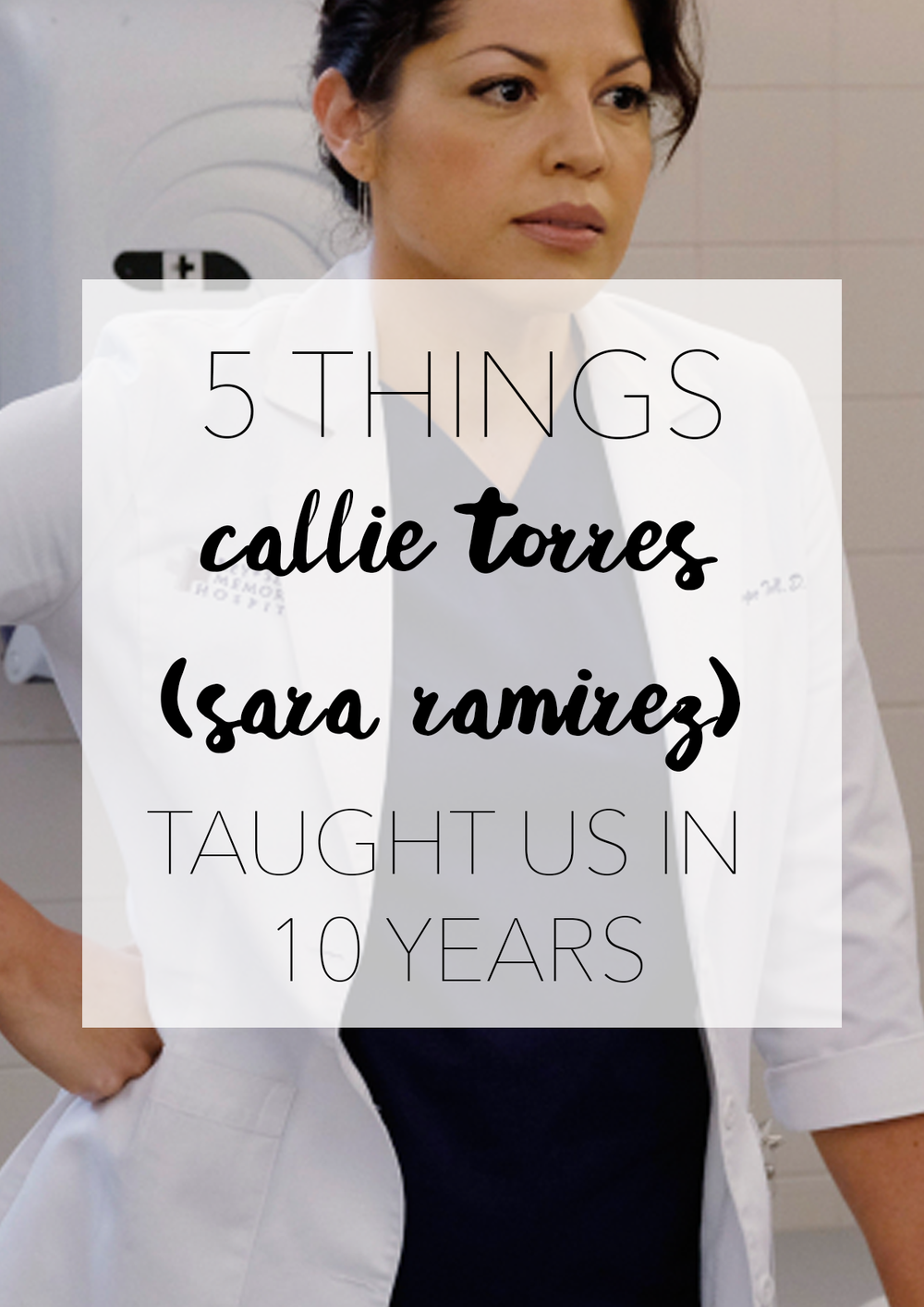 5 Things Callie Torres (Sara Ramirez) Taught Us in 10 Years