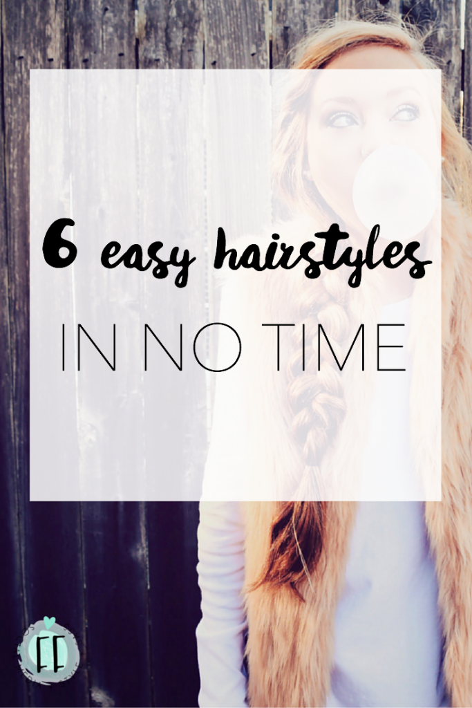 6 Easy Hairstyles in No Time